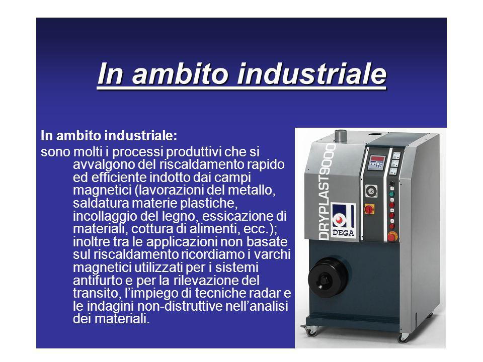 In ambito industriale In ambito industriale: