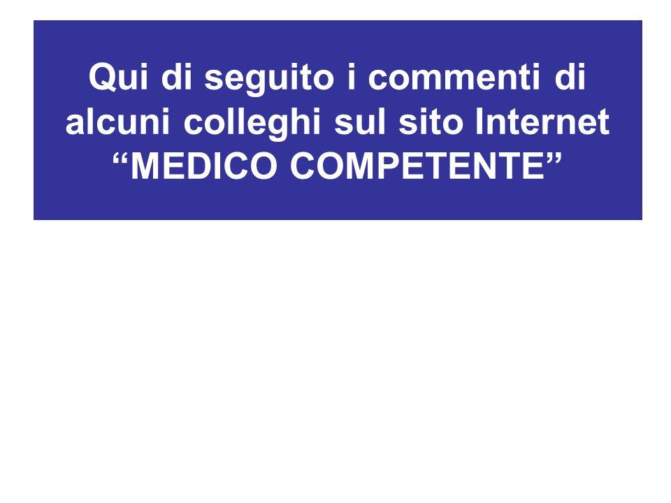 Qui di seguito i commenti di alcuni colleghi sul sito Internet MEDICO COMPETENTE