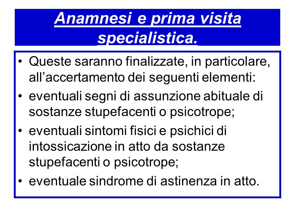 Anamnesi e prima visita specialistica.