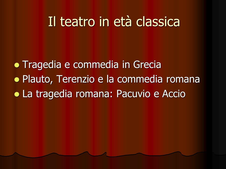 Il teatro in età classica
