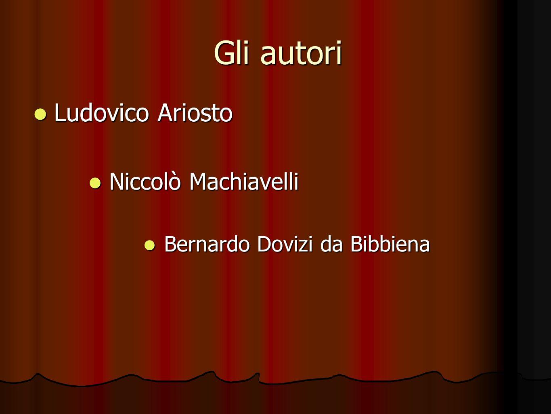Gli autori Ludovico Ariosto Niccolò Machiavelli