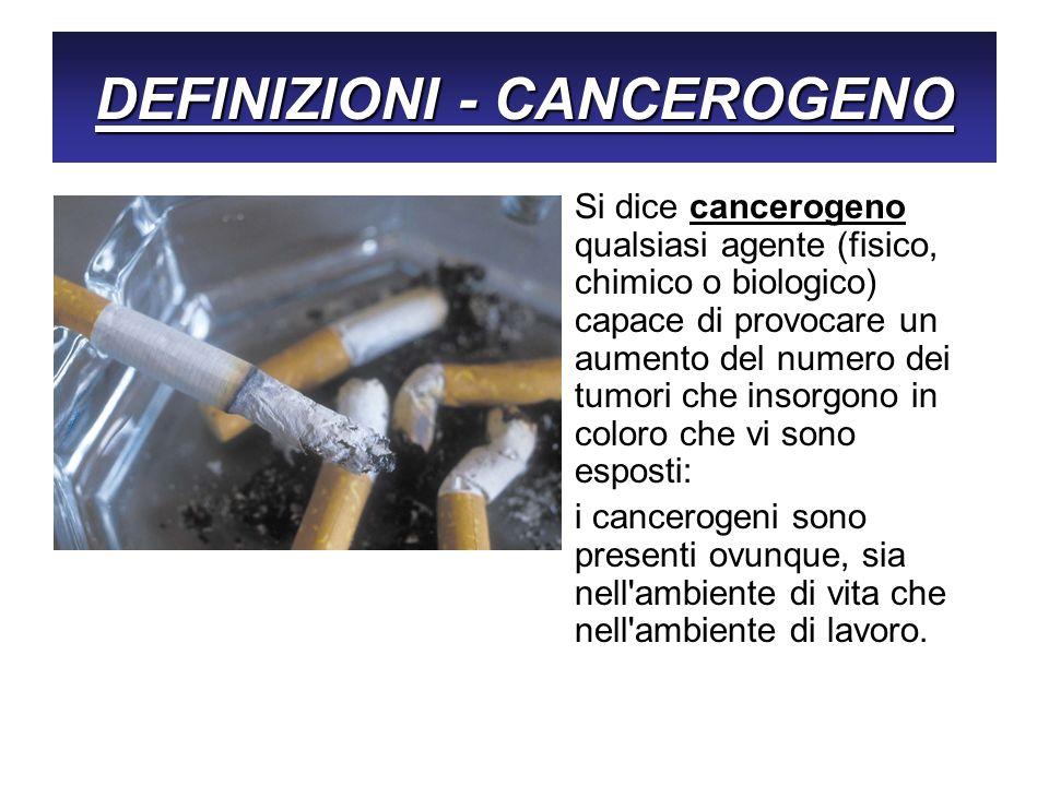 DEFINIZIONI - CANCEROGENO