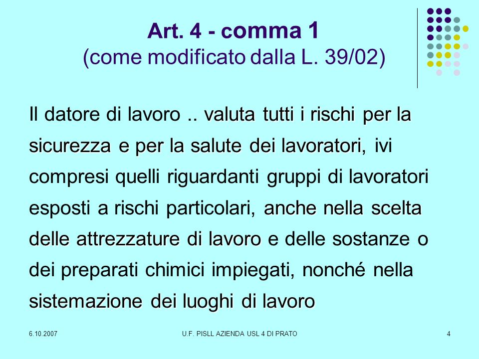 Art. 4 - comma 1 (come modificato dalla L. 39/02)
