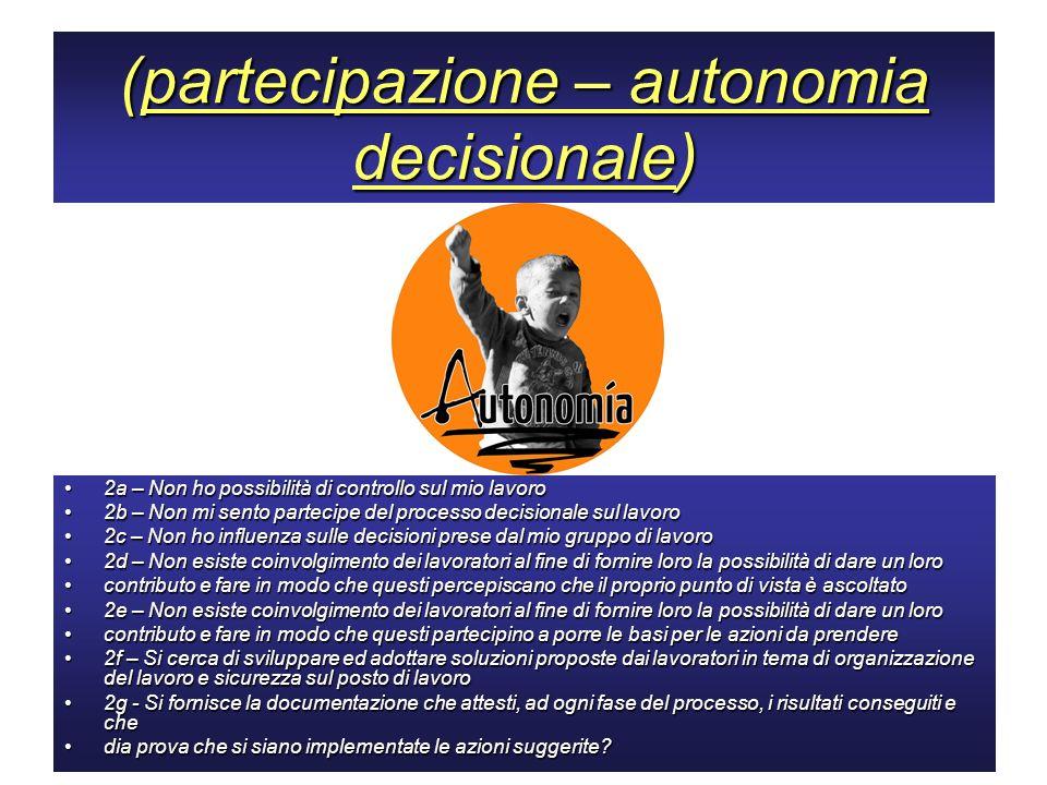 (partecipazione – autonomia decisionale)