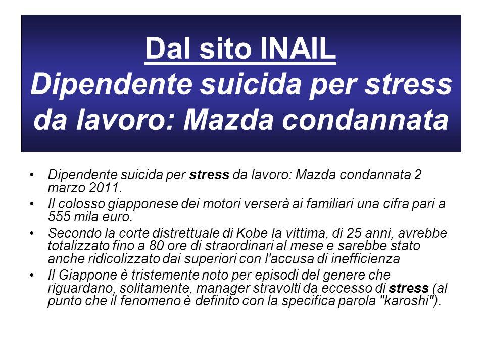 Dal sito INAIL Dipendente suicida per stress da lavoro: Mazda condannata