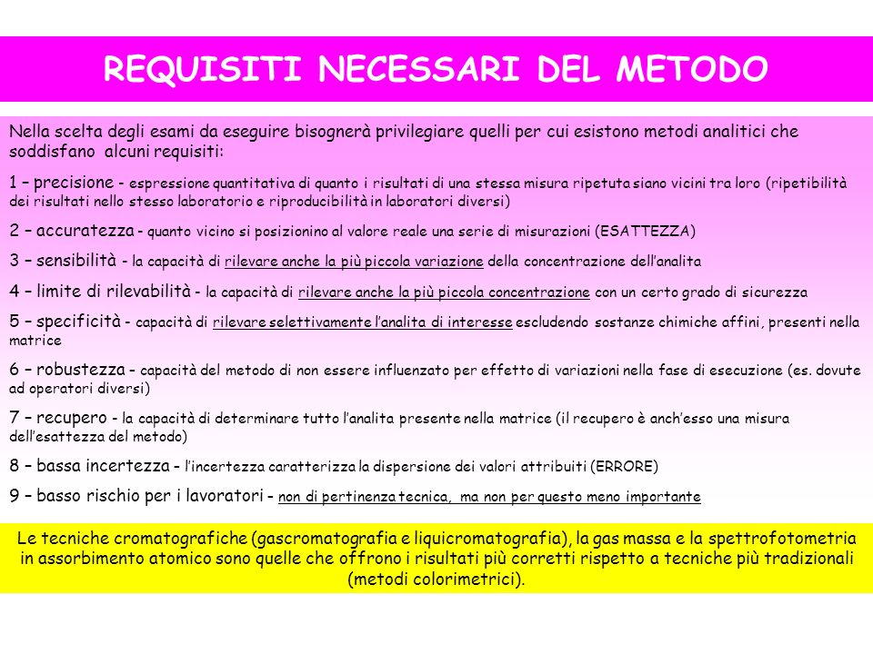 REQUISITI NECESSARI DEL METODO