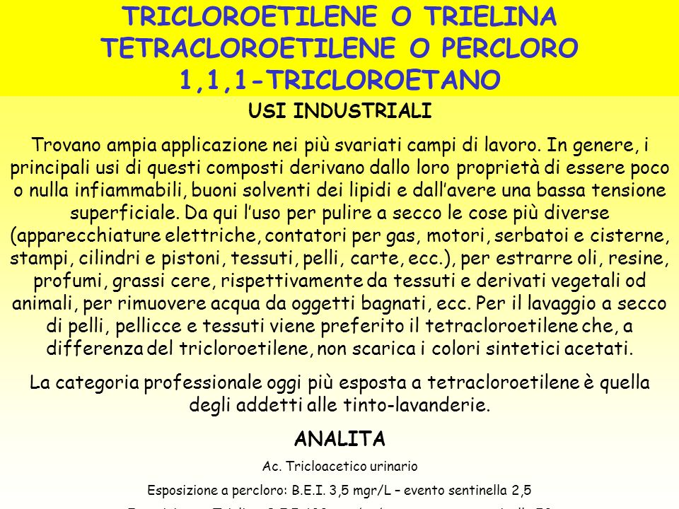 TRICLOROETILENE O TRIELINA TETRACLOROETILENE O PERCLORO 1,1,1-TRICLOROETANO