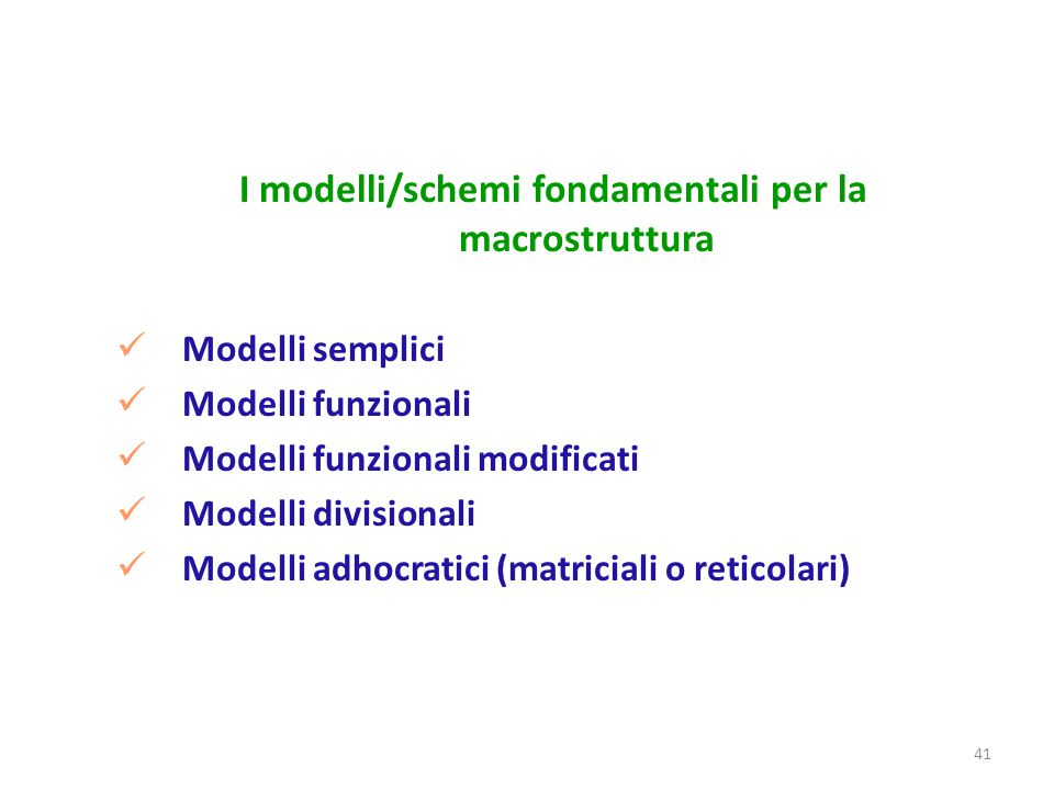 I modelli/schemi fondamentali per la macrostruttura