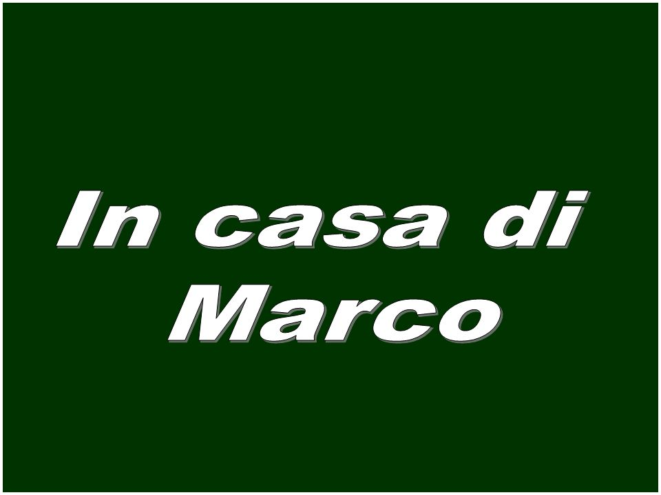 In casa di Marco