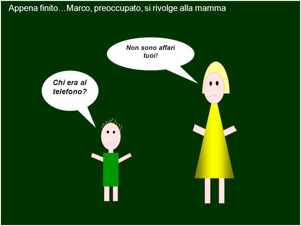 Appena finito…Marco, preoccupato, si rivolge alla mamma