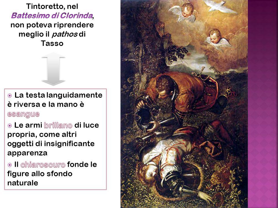 Tintoretto, nel Battesimo di Clorinda, non poteva riprendere meglio il pathos di Tasso