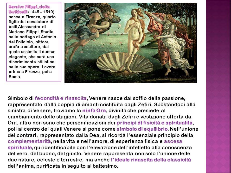 Sandro Filippi, detto Botticelli (1445 – 1510) nasce a Firenze, quarto figlio del conciatore di pelli Alessandro di Mariano Filippi. Studia nella bottega di Antonio del Pollaiolo, pittore, orafo e scultore, dal quale assimila il ductus elegante, che sarà una discriminante stilistica nella sua opera. Lavora prima a Firenze, poi a Roma.