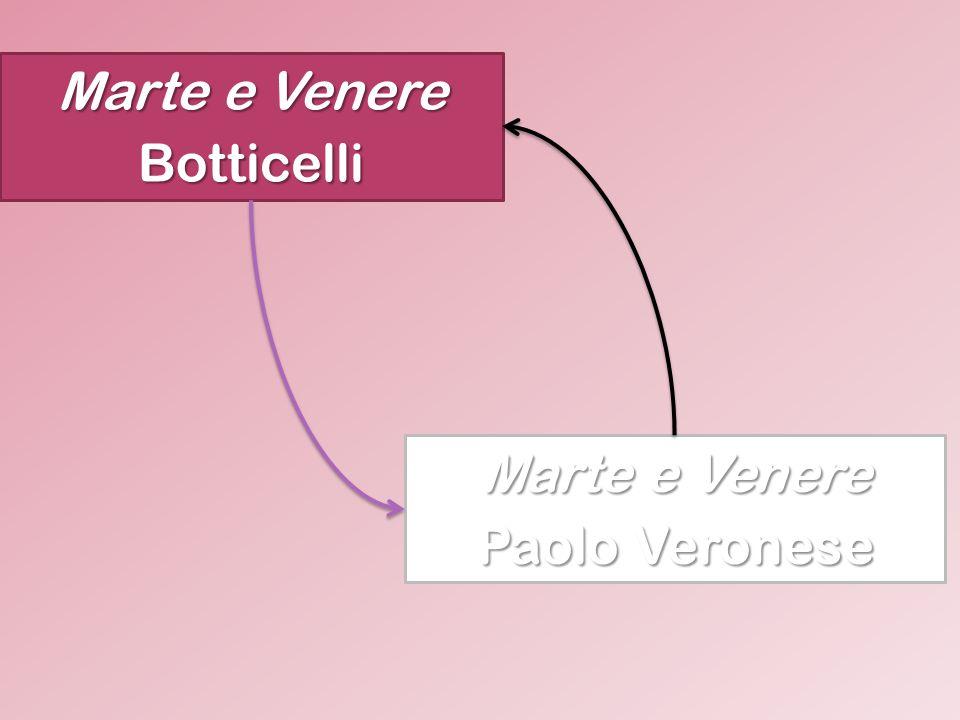 Marte e Venere Botticelli Marte e Venere Paolo Veronese