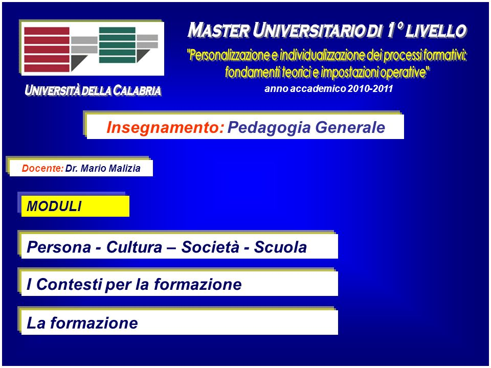 Insegnamento: Pedagogia Generale Docente: Dr. Mario Malizia