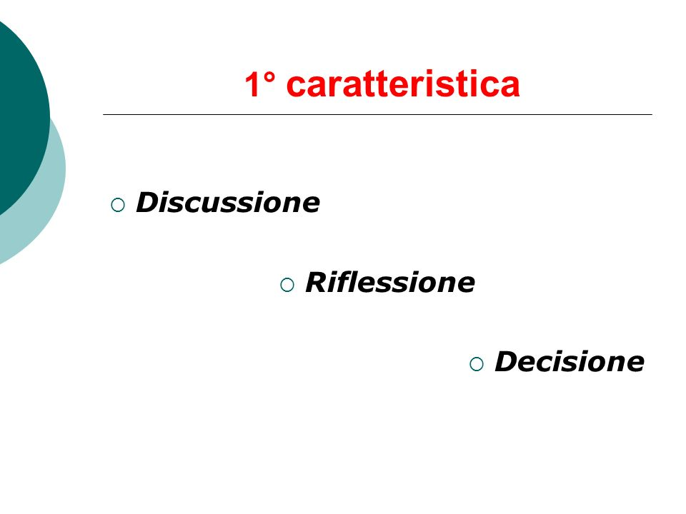 1° caratteristica Discussione Riflessione Decisione