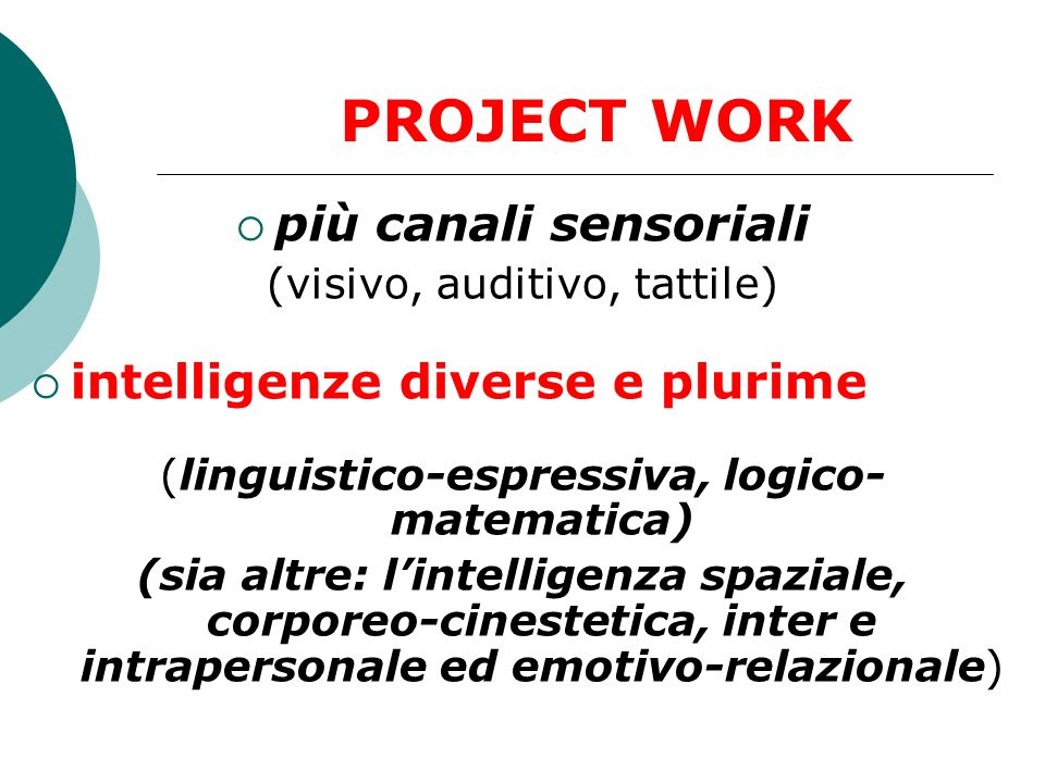 PROJECT WORK più canali sensoriali intelligenze diverse e plurime