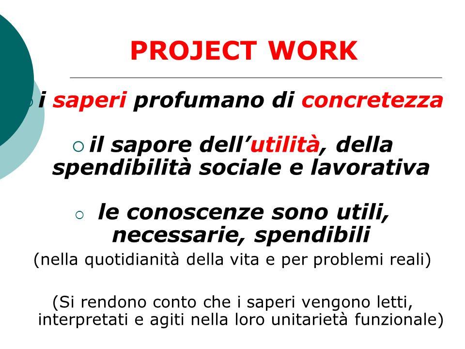 PROJECT WORK i saperi profumano di concretezza