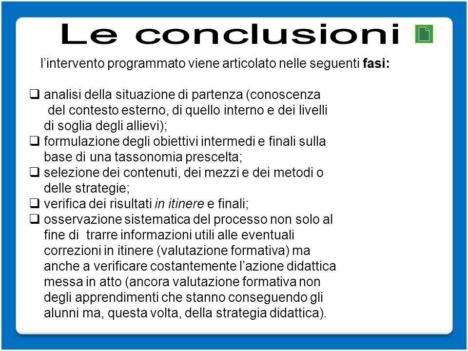 Le conclusionil'intervento programmato viene articolato nelle seguenti fasi: analisi della situazione di partenza (conoscenza.