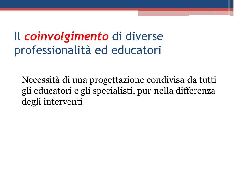 Il coinvolgimento di diverse professionalità ed educatori
