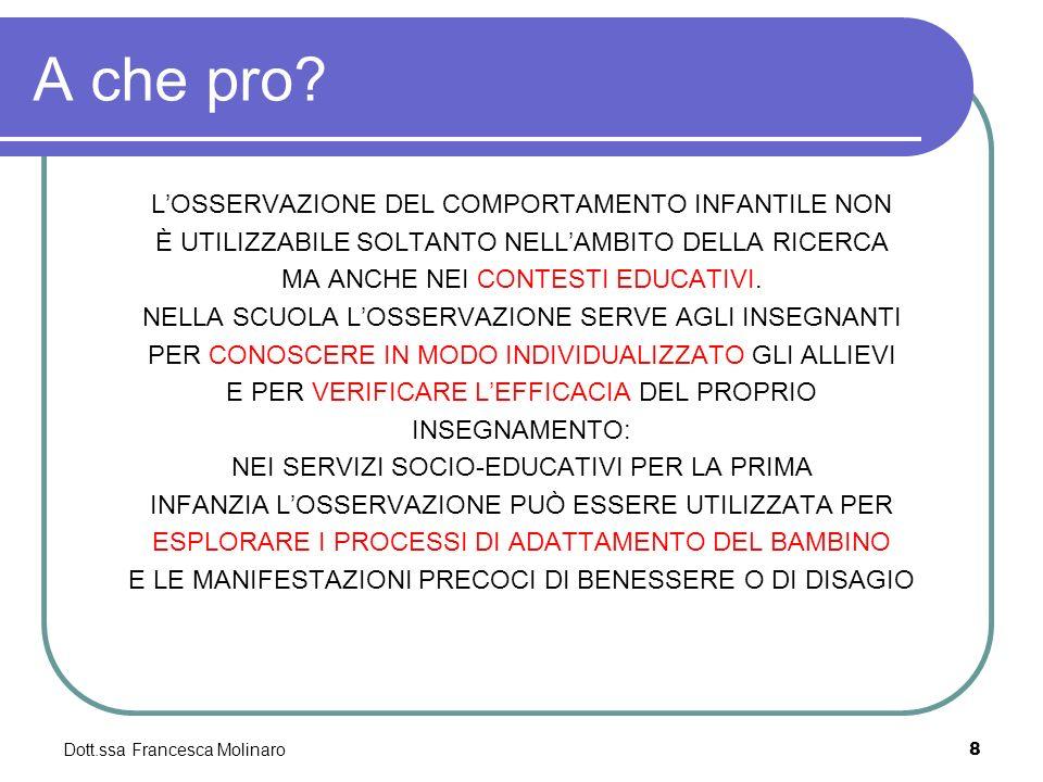 A che pro L'OSSERVAZIONE DEL COMPORTAMENTO INFANTILE NON