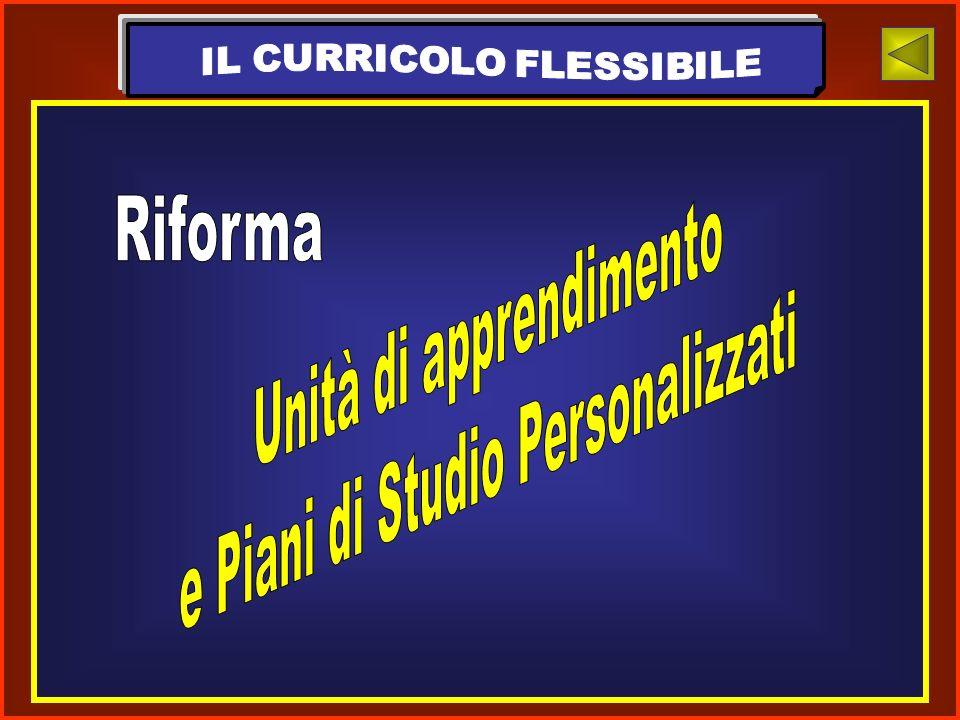 Unità di apprendimento e Piani di Studio Personalizzati Riforma A