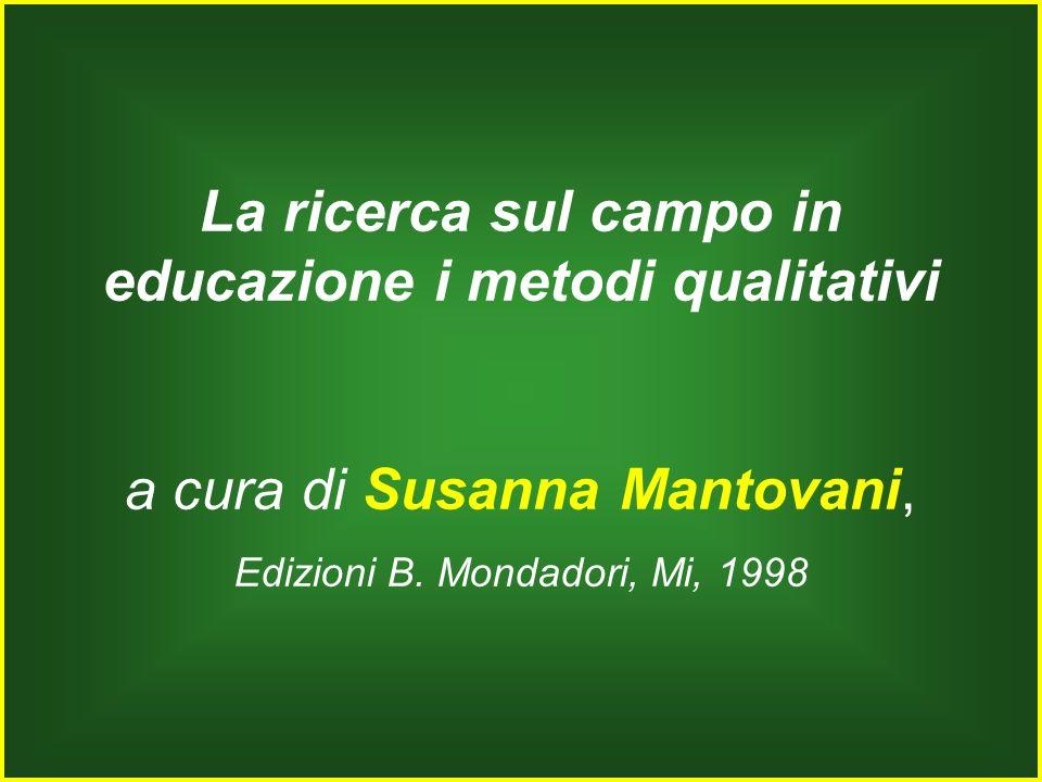 La ricerca sul campo in educazione i metodi qualitativi