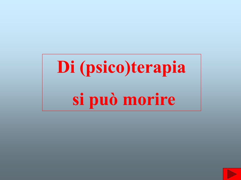 Di (psico)terapia si può morire