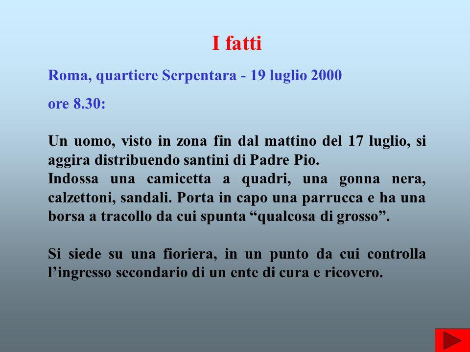 I fatti Roma, quartiere Serpentara - 19 luglio 2000 ore 8.30: