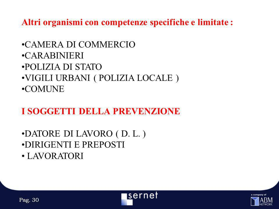 Altri organismi con competenze specifiche e limitate :