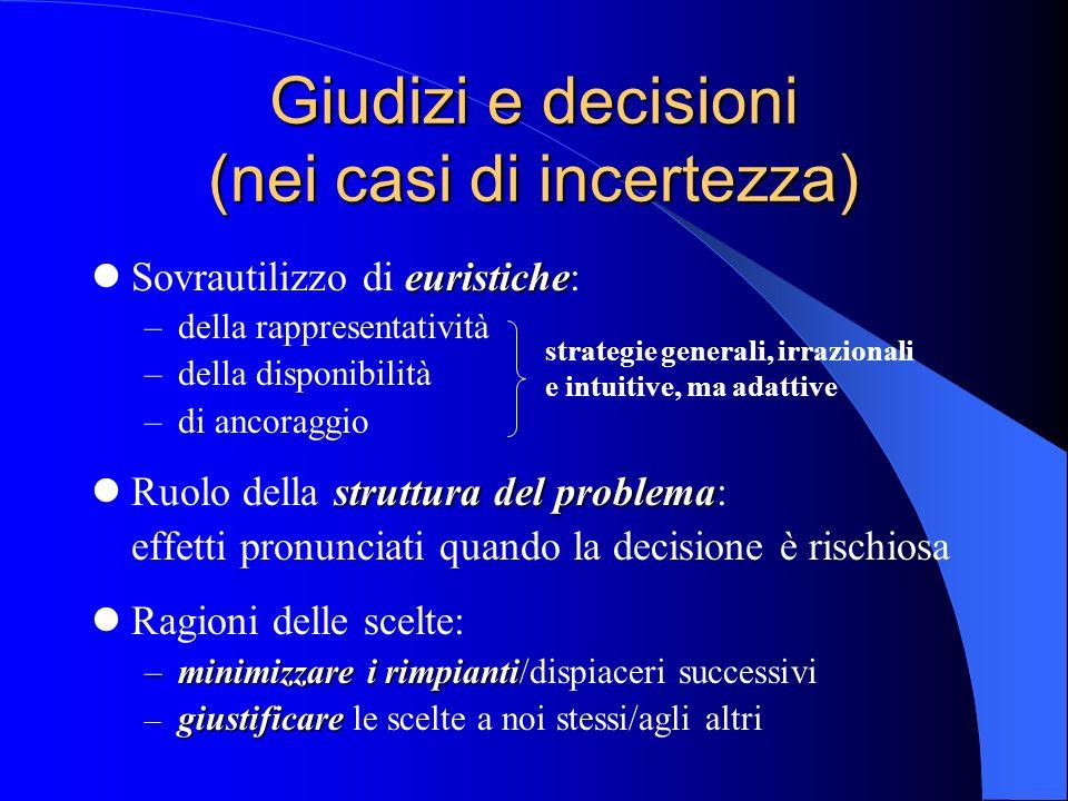 Giudizi e decisioni (nei casi di incertezza)