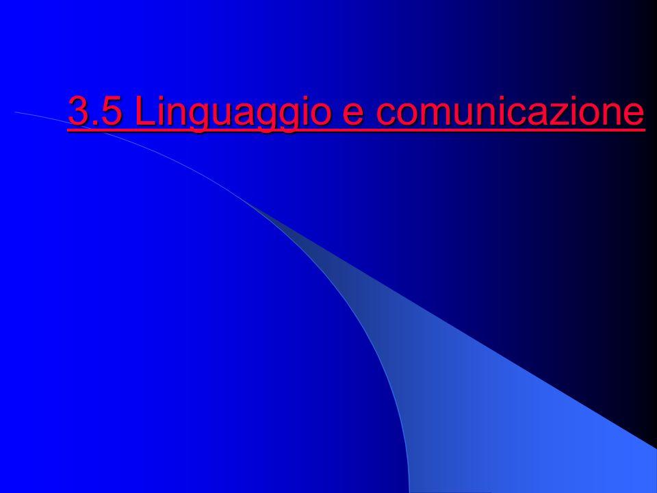3.5 Linguaggio e comunicazione