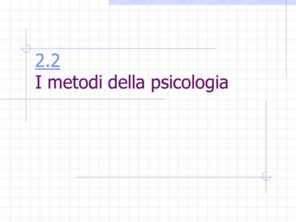 2.2 I metodi della psicologia