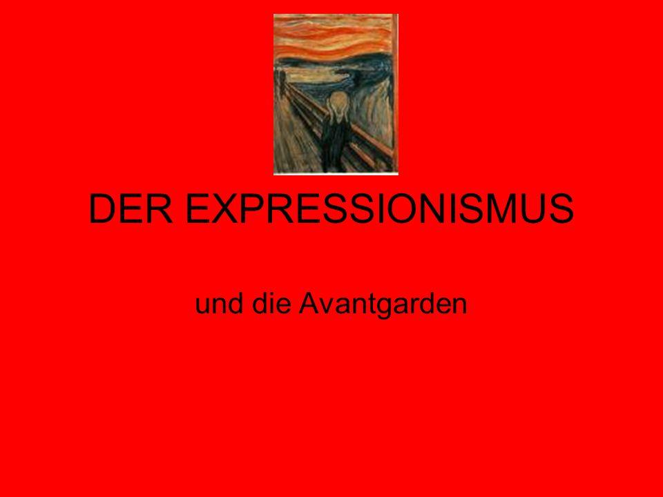 DER EXPRESSIONISMUS und die Avantgarden