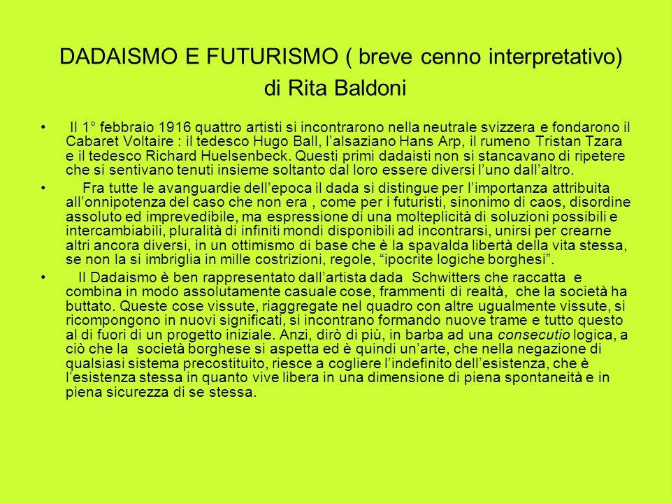 DADAISMO E FUTURISMO ( breve cenno interpretativo) di Rita Baldoni