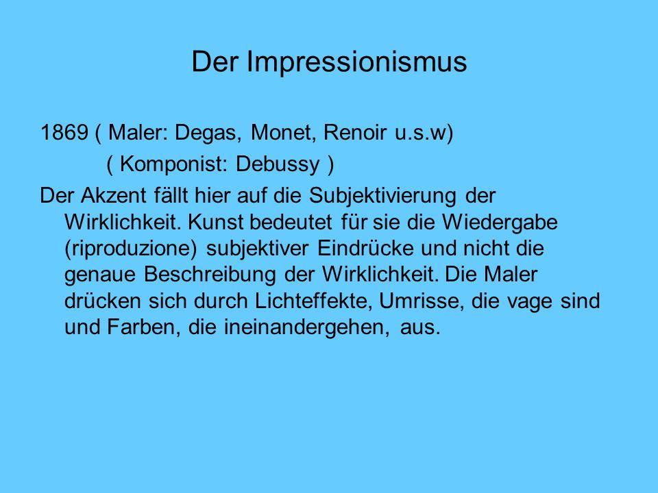 Der Impressionismus 1869 ( Maler: Degas, Monet, Renoir u.s.w)
