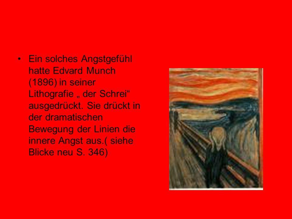 """Ein solches Angstgefühl hatte Edvard Munch (1896) in seiner Lithografie """" der Schrei ausgedrückt."""