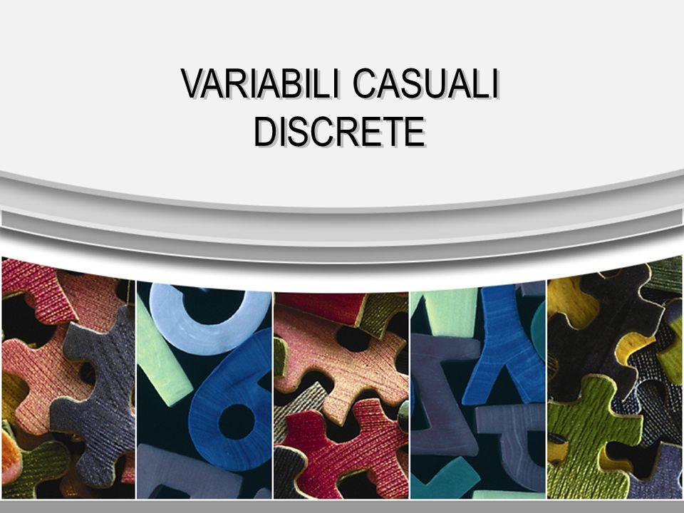 VARIABILI CASUALI DISCRETE