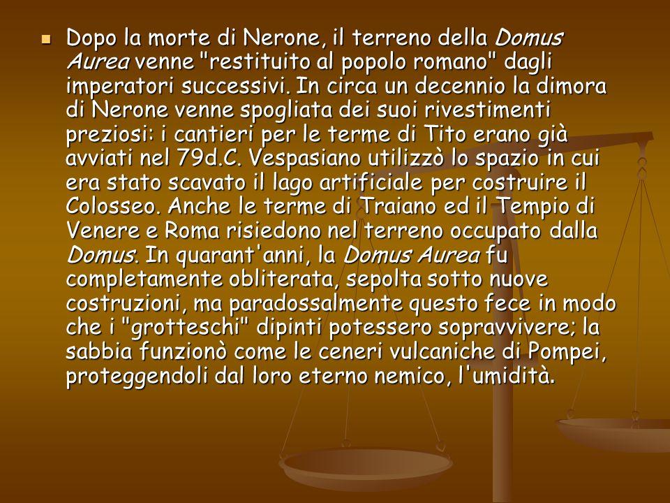 Dopo la morte di Nerone, il terreno della Domus Aurea venne restituito al popolo romano dagli imperatori successivi.