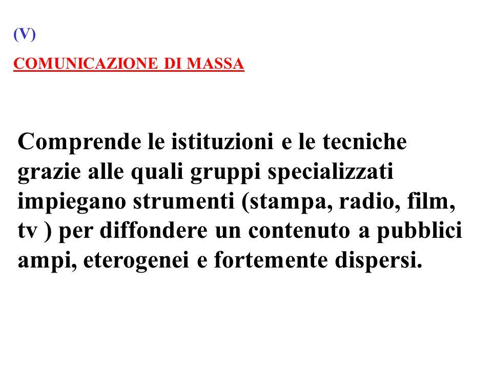 (V) COMUNICAZIONE DI MASSA.