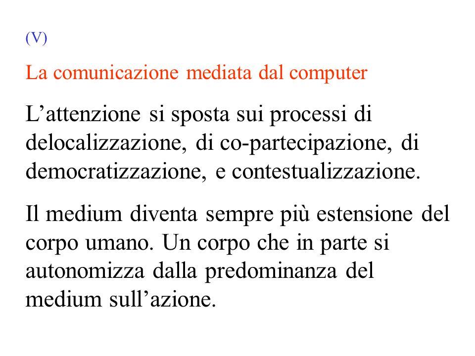 (V) La comunicazione mediata dal computer.