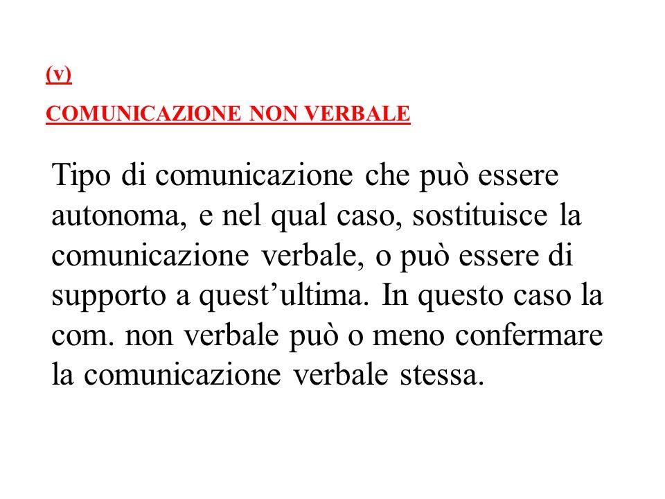 (v) COMUNICAZIONE NON VERBALE.