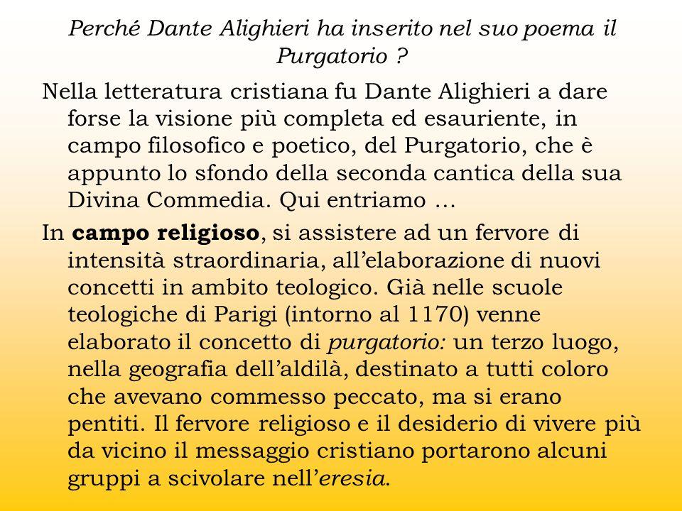 Perché Dante Alighieri ha inserito nel suo poema il Purgatorio