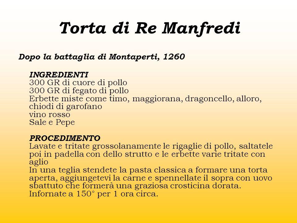 Torta di Re Manfredi Dopo la battaglia di Montaperti, 1260