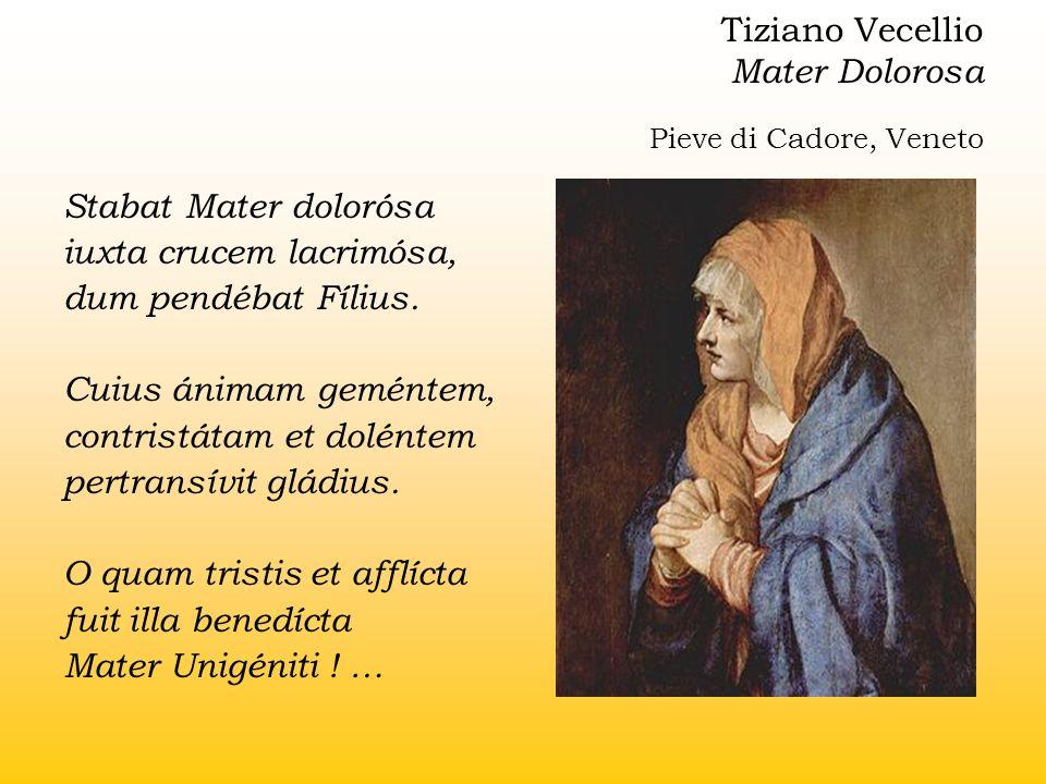 Tiziano Vecellio Mater Dolorosa Pieve di Cadore, Veneto