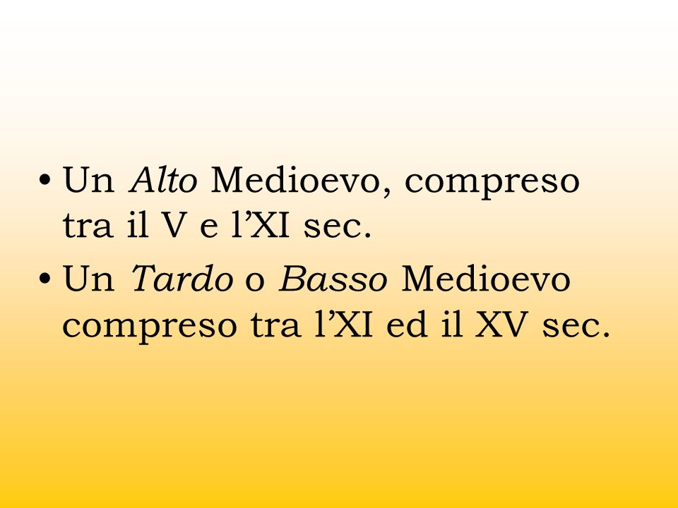 Un Alto Medioevo, compreso tra il V e l'XI sec.