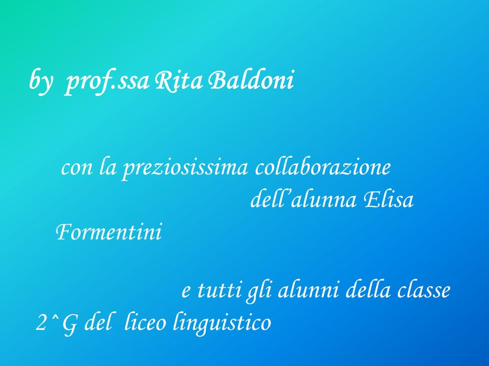 by prof.ssa Rita Baldoni