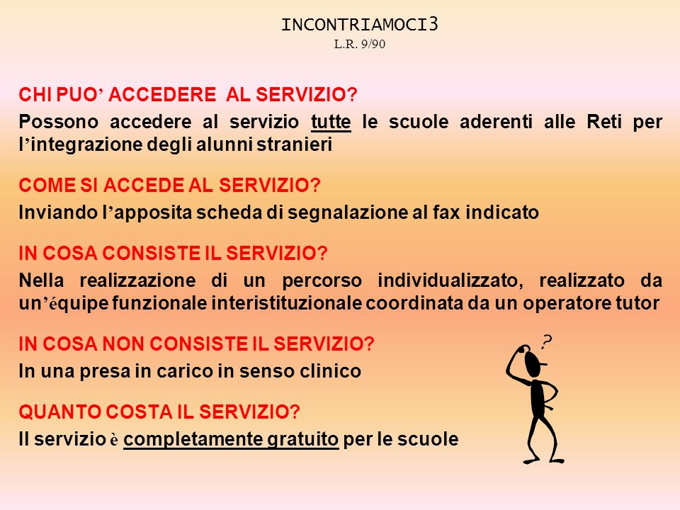 INCONTRIAMOCI3 L.R. 9/90 CHI PUO' ACCEDERE AL SERVIZIO