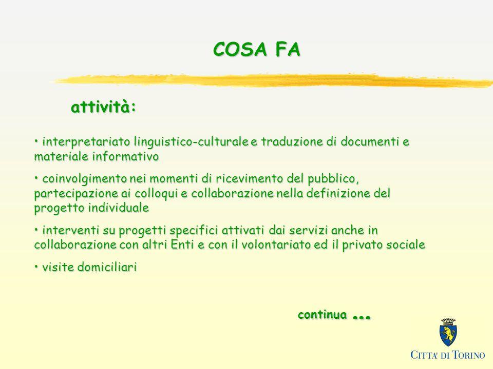 COSA FA attività: interpretariato linguistico-culturale e traduzione di documenti e materiale informativo.