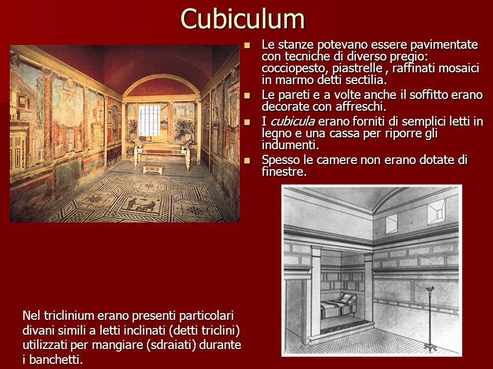 CubiculumLe stanze potevano essere pavimentate con tecniche di diverso pregio: cocciopesto, piastrelle , raffinati mosaici in marmo detti sectilia.