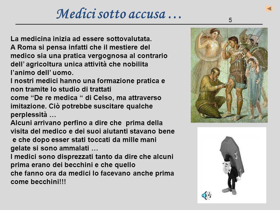 Medici sotto accusa … La medicina inizia ad essere sottovalutata.